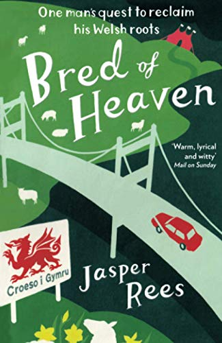 9781846683008: Bred of Heaven: One Man's Quest to Reclaim His Welsh Roots