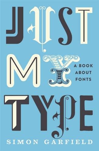 9781846683015: Just My Type: A Book about Fonts