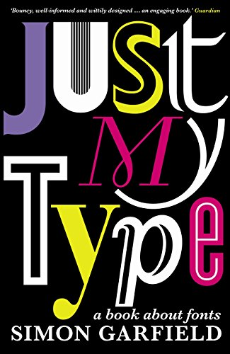 9781846683022: Just My Type: A Book About Fonts