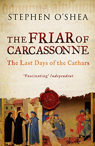 The Friar of Carassonne. The Last Days of the Cathars.