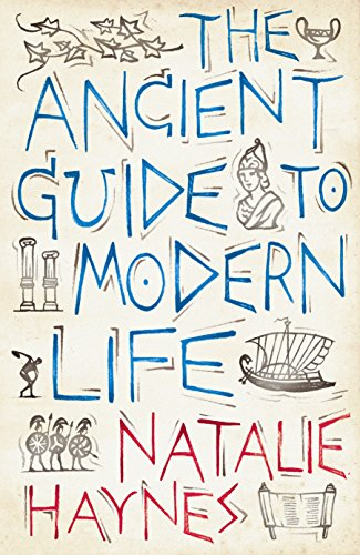 9781846683237: Ancient Guide to Modern Life: The Parallels with 2,000 Years Ago Come to Life in Entertaining and Surprising Ways