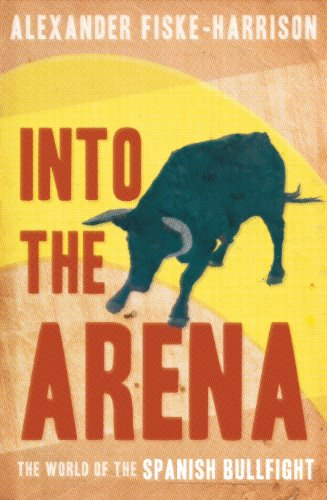 9781846683350: Into the Arena: The World of the Spanish Bullfight