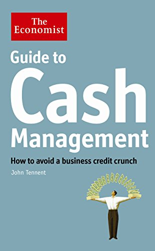 9781846683411: The Economist Guide to Cash Management: How to avoid a business credit crunch