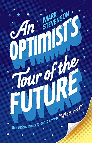9781846683565: An Optimist's Tour of the Future