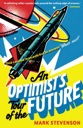 9781846683572: An Optimist's Tour of the Future