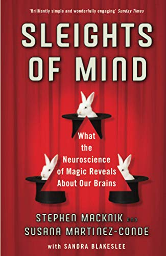9781846683909: Sleights of Mind: What the neuroscience of magic reveals about our brains