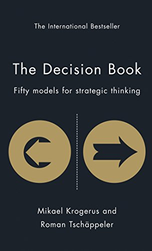 The Decision Book: Fifty Models for Strategic Thinking (The Tschäppeler and Krogerus...