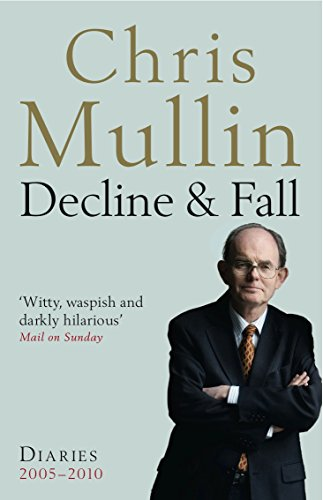 9781846684005: Decline & Fall: Diaries 2005-2010 (Mullin Diaires 2)