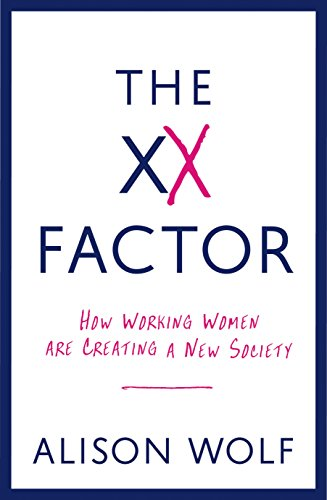 9781846684036: The XX Factor: How Working Women are Creating a New Society