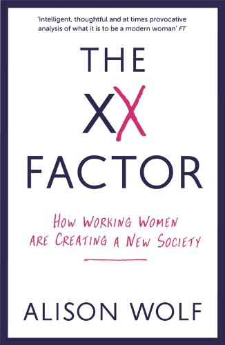 9781846684043: The XX Factor: How Working Women are Creating a New Society