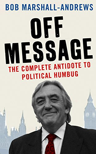 9781846684418: Off Message: The Complete Antidote to Political Humbug