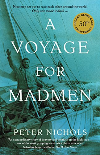9781846684432: A Voyage For Madmen: Nine men set out to race each other around the world. Only one made it back ... [Lingua Inglese]