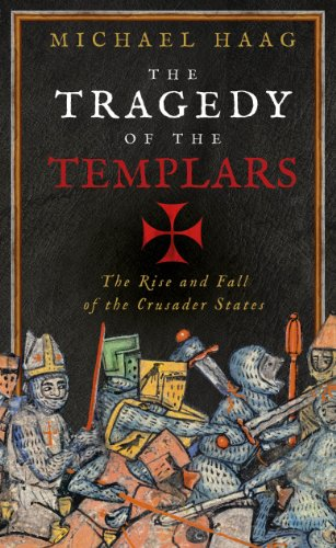 9781846684500: The Tragedy of the Templars: The Rise and Fall of the Crusader States