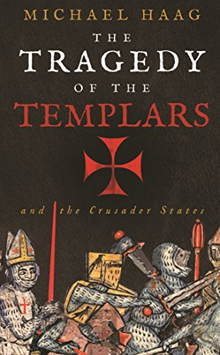 9781846684517: The Tragedy of the Templars: The Rise and Fall of the Crusader States