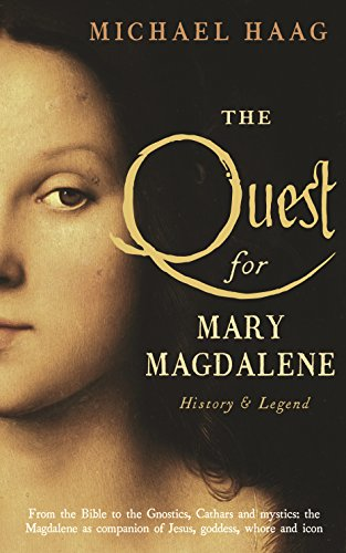 9781846684524: The Quest For Mary Magdalene: History & Legend