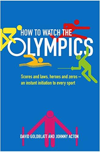 How to Watch the Olympics: An instant: David Goldblatt