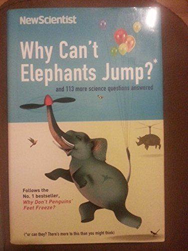 9781846684890: Why Can't Elephants Jump and 113 other science questions answered