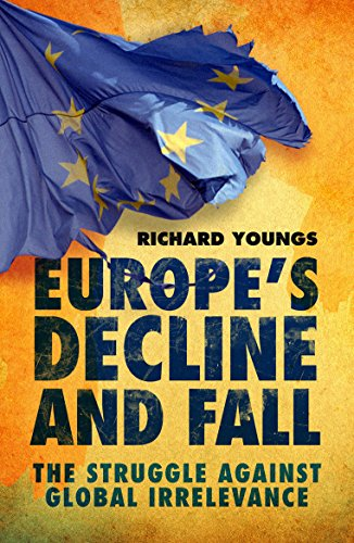 9781846684951: Europe's Decline and Fall