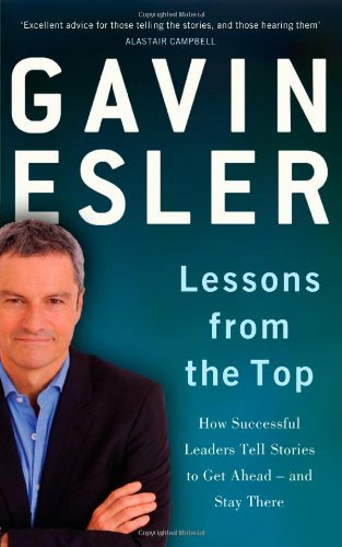 9781846684999: Lessons from the Top: The three universal stories that all successful leaders tell