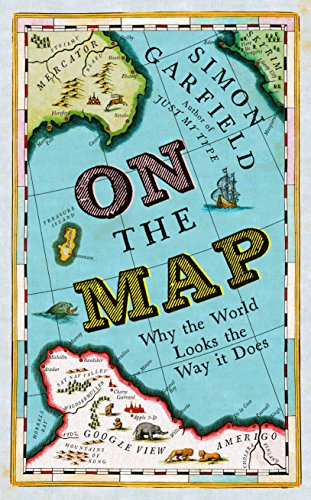 9781846685095: On The Map: Why the world looks the way it does