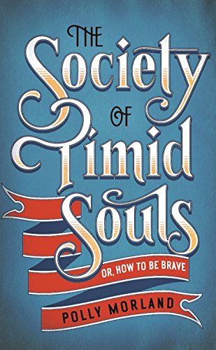9781846685132: The Society of Timid Souls: Or, How to be Brave