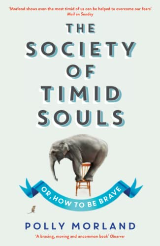 9781846685149: The Society of Timid Souls: Or, How to be Brave