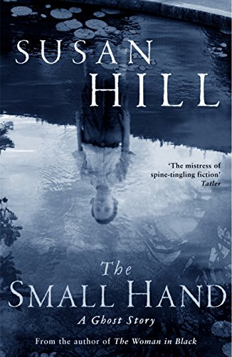 9781846685330: The Small Hand: A Ghost Story. Susan Hill