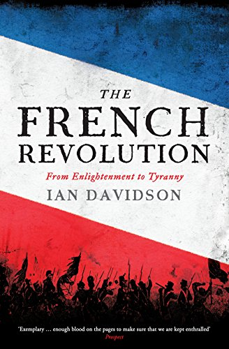 9781846685415: The French Revolution: From Enlightenment to Tyranny: From Enlightment to Tyranny