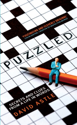 Puzzled: Secrets and clues from a life in words: David Astle