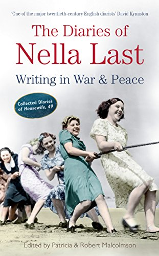 The Diaries of Nella Last: Writing in: Malcolmson, Robert, Malcolmson,
