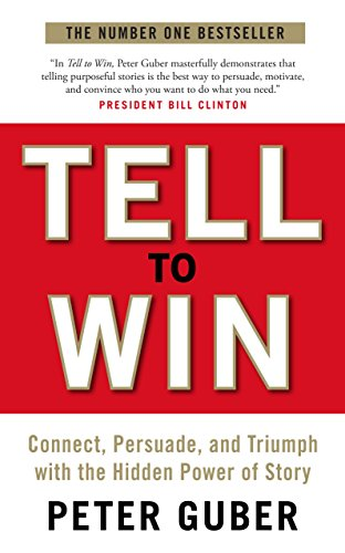 9781846685569: Tell to Win: Connect, Persuade and Triumph With the Hidden Power of Story
