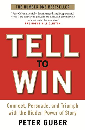 9781846685576: Tell to Win: Connect, Persuade and Triumph with the Hidden Power of Story