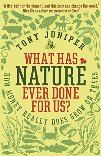 9781846685606: What Has Nature Ever Done for Us?: How Money Really Does Grow On Trees