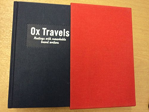 Ox Travels Meetings of Remarkable Travel Writers