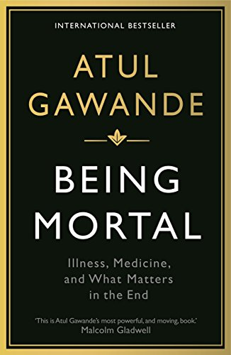 9781846685828: Being Mortal: Illness, Medicine and What Matters in the End (Wellcome)