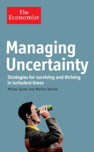 The Economist: Managing Uncertainty: Strategies for Surviving and Thriving in Turbulent Times: ...