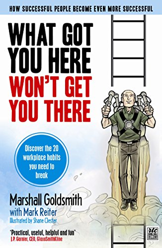 9781846685910: What Got You Here Won't Get You There: The Graphic Edition