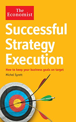 9781846686054: The Economist: Successful Strategy Execution: How to keep your business goals on target