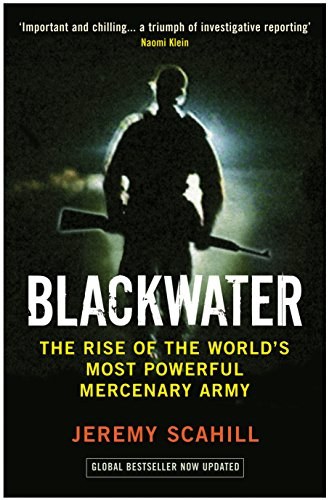 9781846686528: Blackwater the Rise of the World's Most Powerful Mercenary Army