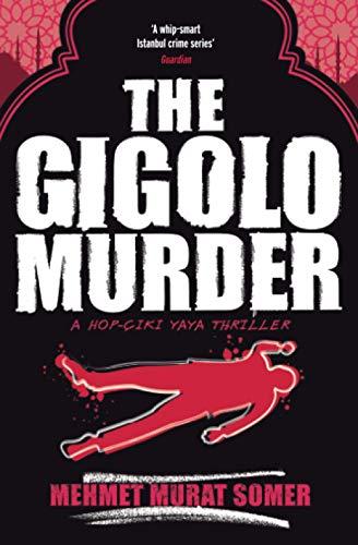 9781846686948: The Gigolo Murder: A Hop-Ciki-Yaya Thriller
