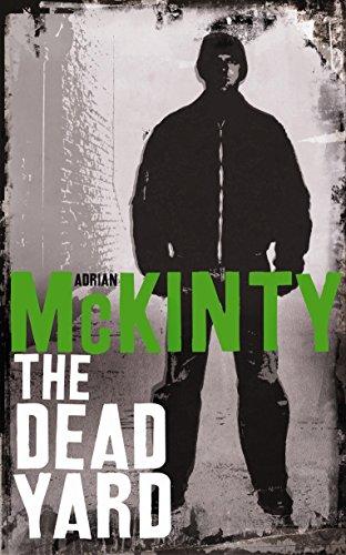 The Dead Yard: McKinty, Adrian
