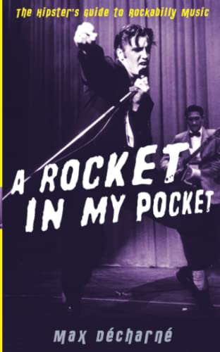 9781846687211: A Rocket in My Pocket: The Hipster's Guide to Rockabilly Music