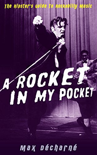 9781846687228: A Rocket in My Pocket: The Hipster's Guide to Rockabilly Music