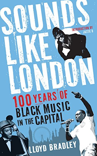 9781846687617: Sounds Like London: 100 Years of Black Music in the Capital