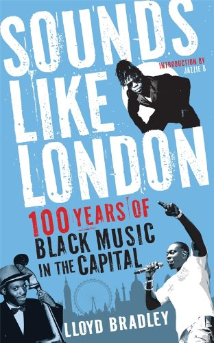 9781846687624: Sounds Like London: 100 Years of Black Music in the Capital