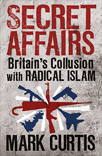 9781846687631: Secret Affairs: Britain's Collusion with Radical Islam