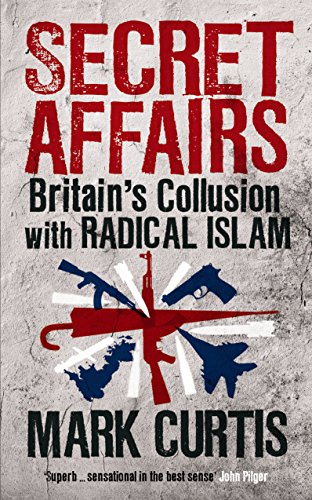 9781846687648: Secret Affairs: Britain's Collusion with Radical Islam