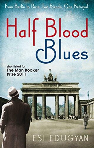 Half Blood Blues-SIGNED & DATED FIRST PRINTING: Edugyan, Esi
