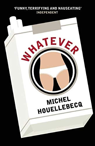 Whatever (Serpents Tail Classics): Houellebecq, Michel
