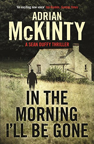 9781846688201: In the Morning I'll be Gone: Sean Duffy 3